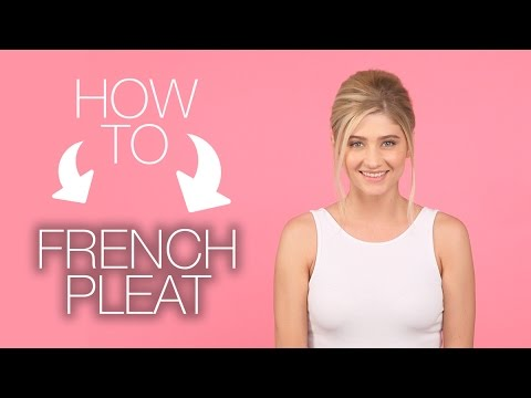 How to French Pleat Your Own Hair