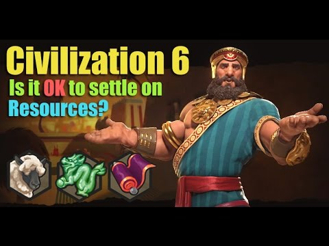 Civilization 6 - Is It OK To Settle On Resources?