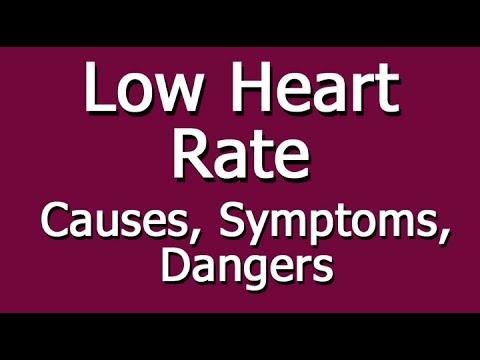 Low Heart Rate - Causes, Symptoms, Dangers