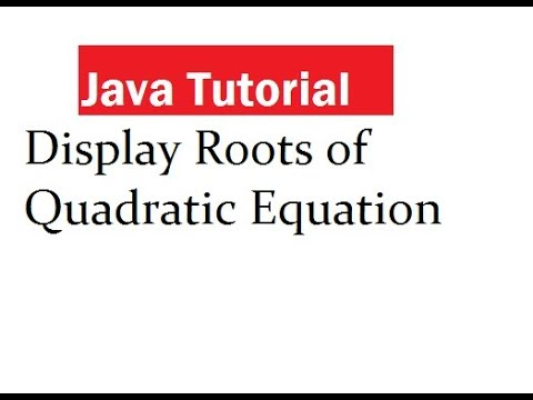 Java Program to Display Roots of Quadratic Equation