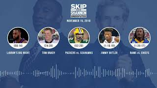 UNDISPUTED Audio Podcast (11.15.18) with Skip Bayless, Shannon Sharpe & Jenny Taft | UNDISPUTED