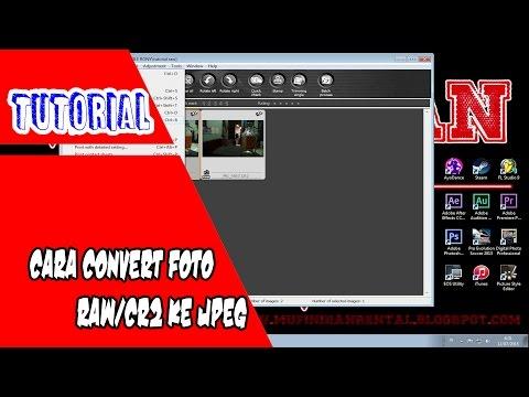 TUTORIAL : Cara convert foto dari RAW atau CR2 ke JPEG tanpa mengubah kualitas foto