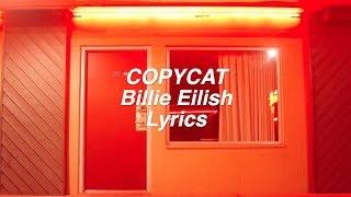 COPYCAT    Billie Eilish Lyrics