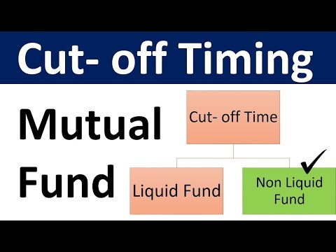 Cut-off Time Mutual funds | What is cut-off time in Liquid  and Equity Funds | NAV Cutoff Timing