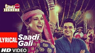Sadi Gali Lyrical Video Song | Tanu Weds Manu | Ft. Kangna Ranaut, R Madhavan