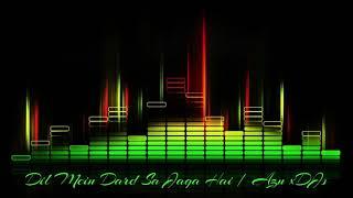 Dil Mein Dard Sa Jaga Hai (Remix)