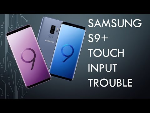 Samsung Galaxy S9 Plus Touch Input Trouble
