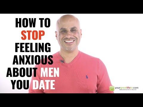 How To Stop Feeling Anxious When Dating Guys