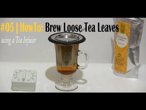 #05   How To: Brew Loose Tea Leaves using a Tea Infuser