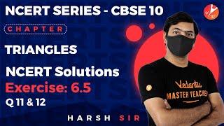 Triangles L-22 | NCERT Solution Ex: 6.5 - Q11 & Q12 | CBSE Class 10 Math Chapter 6 | Vedantu 9 & 10