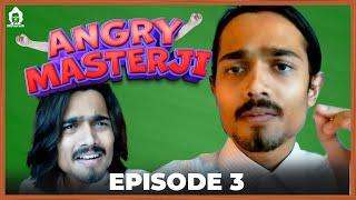 BB Ki Vines- | Angry masterji- Part 3 |