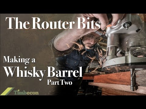 The Router Bits - Making a Whisky Barrel, Part Two