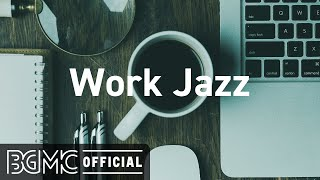 Work Jazz: Background Instrumental Concentration Music for Work and Study