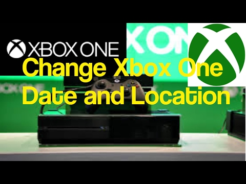 Change Xbox One Date and Location!!!