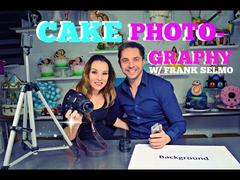 TIPS & TRICKS FOR PHOTOGRAPHING CAKE W/ FRANK SELMO   BY VERUSCA WALKER