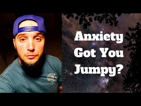 Jumpy and Startled Easily From Anxiety? (So Frustrating!)