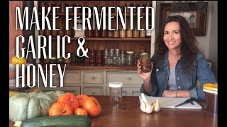 Cold & Sore Throat Remedy - Make Fermented Garlic and Honey