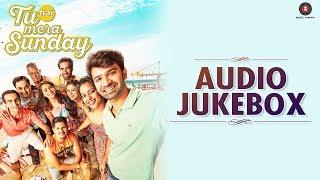 Tu Hai Mera Sunday - Full Movie Audio Jukebox | Barun Sobti & Vishal Malhotra | Amartya Rahut (Bobo)