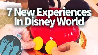 7 New Disney World Experiences You