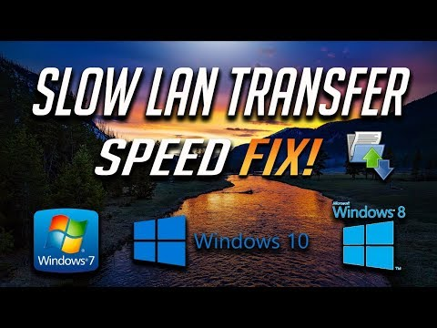 How To Fix Slow LAN Transfer Speed Of Files In Windows 10/8/7 - [2018 Tutorial]