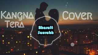 Kangna || Cover by Bharatt - Saurabh || New Hindi/Punjabi Song 2017