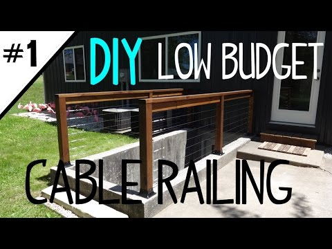 Build a Low Cost Cable Railing - Part 1 of 2
