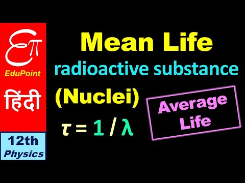🔴 MEAN LIFE of a Radioactive Substance || for Class 12 in HINDI