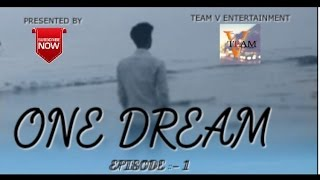 One Dream S01 E01| Team V Entertainment | Directed by Anoop Singh