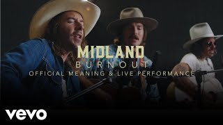 "Midland - ""Burn Out"" Performance & Meaning"