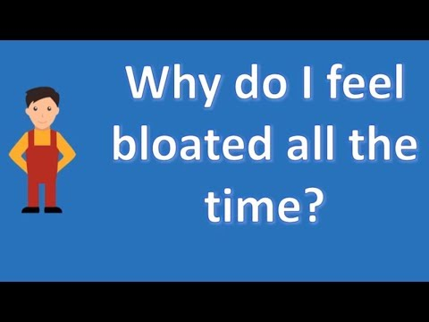 Why do I feel bloated all the time ? | Best Health Channel