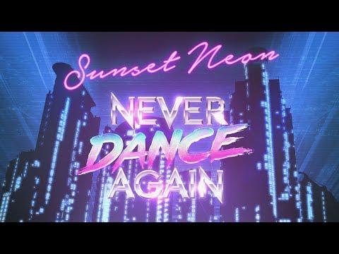 Sunset Neon - Never Dance Again