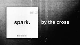 Red Rocks Worship - By The Cross (Official Audio)