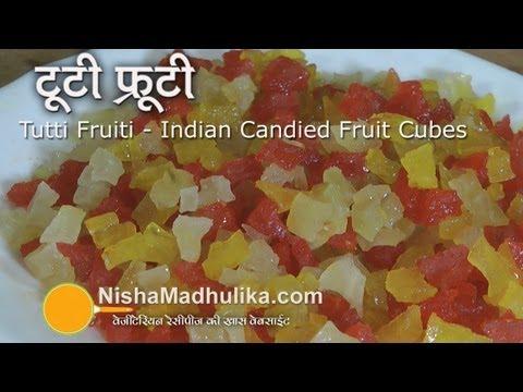 Tutti Fruiti - Indian Candied Fruit Cubes Recipe - Tutti Frutti from Papaya