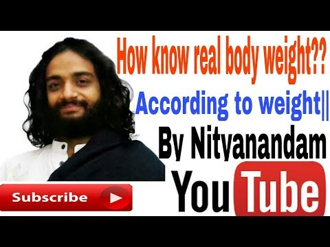 How know real body weight??? According to height |||By Nityanandam