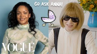 Rihanna & Anna Wintour Ask Each Other Questions | Go Ask Anna | Vogue