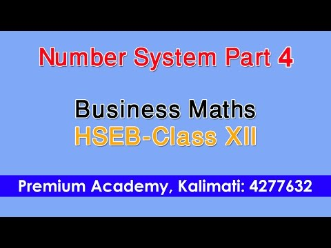 Number System -part 4 Business Maths Class XII (HSEB-Nepal) By Kshitij Subedi