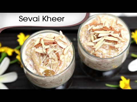 Sevai Kheer Recipe | How To Make Vermicelli Kheer | Indian Sweet Dessert | Ramzan Special Recipe