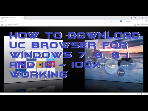 How to Download UC Browser for Windows 7, 8, 8 1 and 10 - 100% Working