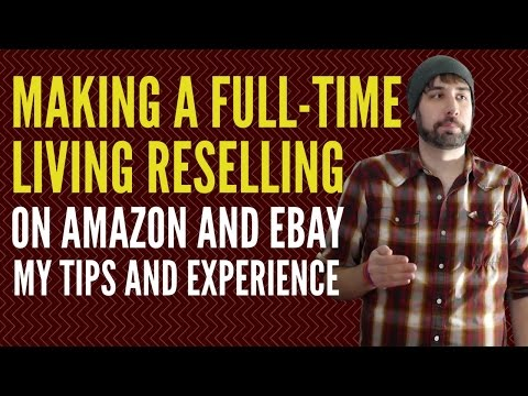 Making a Full-Time Living Selling on Amazon and eBay | Tips and How to