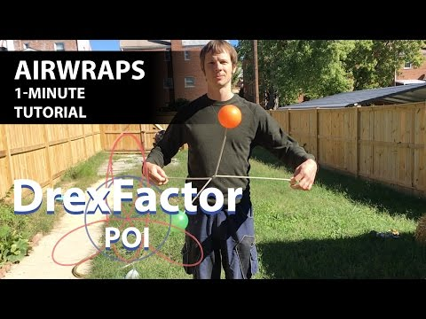 How to do Airwraps for Poi: 1 Minute Tutorial