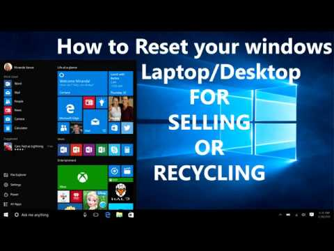 How to Reset Windows 10 Laptop or Desktop for Recycling or Selling 2017