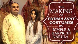 The making of Padmavati Costumes by Rimple and Harpreet Narula | Deepika Padukone | Ranveer Singh