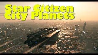 Star Citizen | City Planets & Interiors