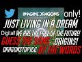 GUESS THE SONG BY WORDS! IMAGINE DRAGONS - ORIGINS!