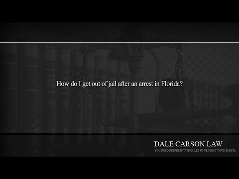 How do I get out of jail after an arrest in Florida?