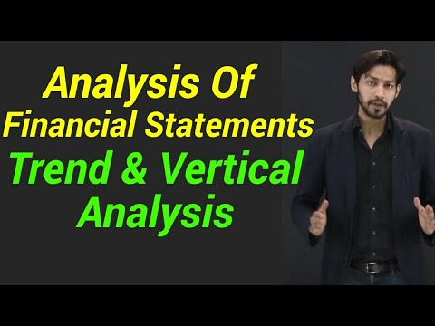 Analysis of financial Statement- Trend and vertical analysis