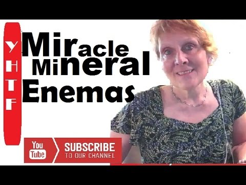 Miracle Mineral Solution Enemas? What Is On Today's Agenda? ~~~Nancy