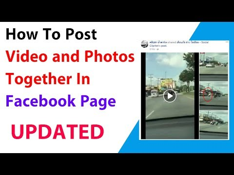 How To Post Video and Photos Together In Facebook Page UPDATED