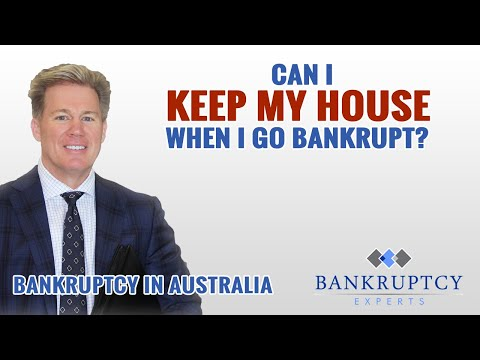 Bankruptcy Experts Australia - Can I Keep My House (Part 1)