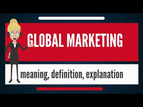 What is GLOBAL MARKETING? What does GLOBAL MARKETING mean? GLOBAL MARKETING meaning & explanation